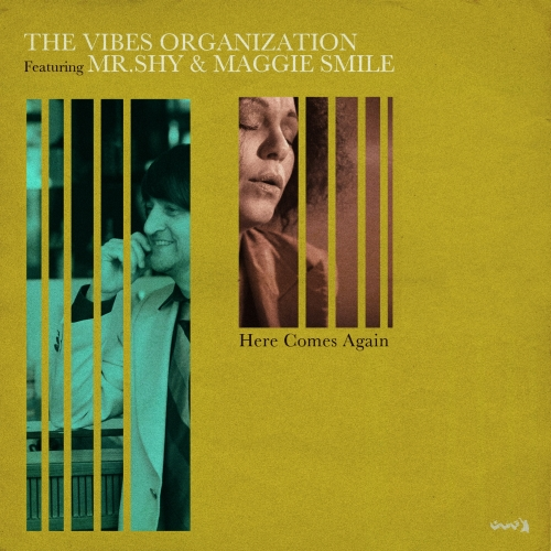 """The Vibes Organization Feat. Mr. Shy & Maggie Smile """"Here Comes Again"""""""